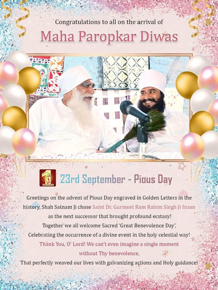 Greetings to All for 'Great Benevolence' by the Most Benevolent Spiritual Saint- Rev. Shah Satnam Ji!